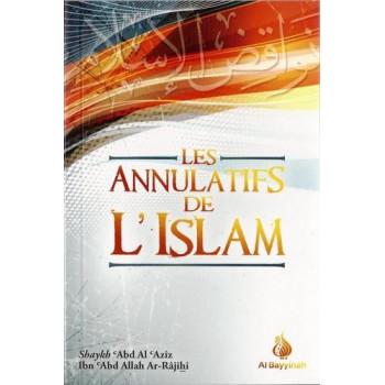 Les Annulatifs De L'Islam - Edition AL Bayyinah