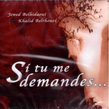 """Si tu me demande....."" de Jawed Belhidaoui - Khalid Belrhouzi - Cd Chant Anachide"