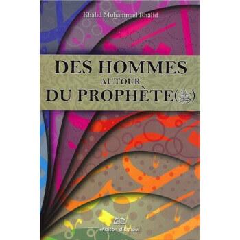 Des Hommes Autour Du Prophète - Edition Ennour