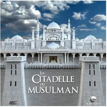 La Citadelle Du Musulman - Islam Audio 2224