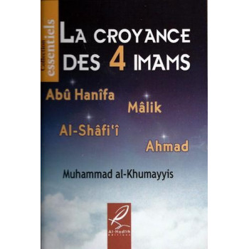 La Croyance Des Imams - Abû Habîfa , Mâlik , Al Shâfi'î , Ahmad    - Edition Al Hadith