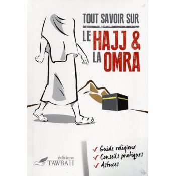Tout Savoir Sur Le Hajj et La Omra - Edition Tawbah