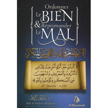 Ordonner le Bien et Réprimender le Mal - Cheikh Abd Al Mushin Al Qasim - Edition Al Bayyinah