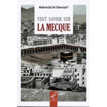 Tout Savoir Sur La Mecque - Edition Al Hadith