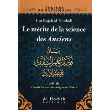 Le Mérite De La Science Des Anciens - Edition Al Hadith