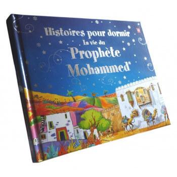 Histoires Pour Dormir - La Vie Du Prophète Mohammed - Edition Goodword - Edition Orientica