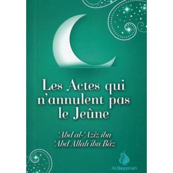 Les Actes Qui N'Annulent Pas Le Jeûne - Edition Al Bayyinah