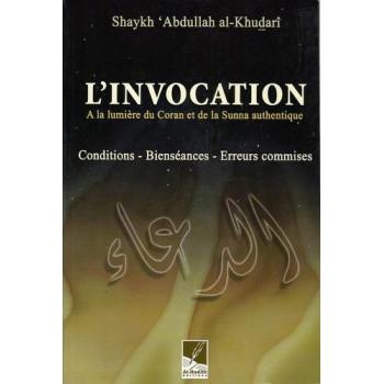 L'Invocation, Conditions, Bienséances, Erreurrs Commises - Edition Al hadîth