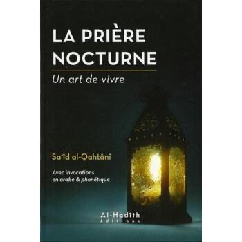 La Prière Nocturne, un art de vivre - Edition Al Hadith