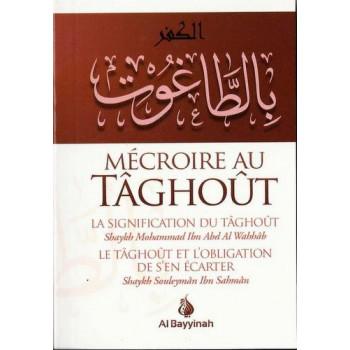 Mécroire Au Tâghoût - Edition Al Bayyinah