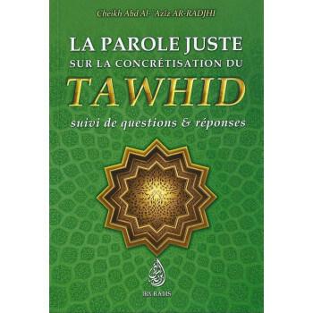 La Parole Juste Sur La Concrétisation Du Tawhid _ Edition Ibn Badis