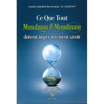 Ce Que Tout Musulman et Musulmane Doivent Impérativement Savoir - Edition Ibn Badis