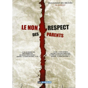 Le Non Respect Des Parents - Edition Dar Al Muslim
