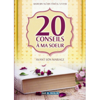 20 Conseils a Ma Soeur Avant Son Mariage - Edition Dar Al Muslim