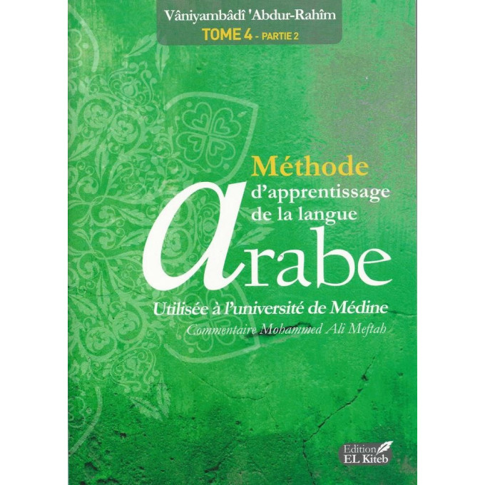 Tome de Médine 4 Partie 2 - Bilingue - Méthode d'Apprentissage de Langue Arabe utilisé à l'Université de Médine - Edition El Ki