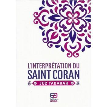 L'Interprétation du Saint Coran, Juz Tabarak - Edition Anas