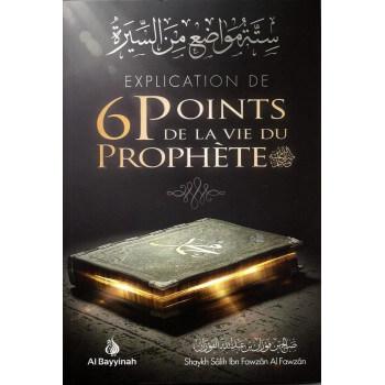 Explication de 6 Points de la Vie du Prophète - Edition Al Bayyinah