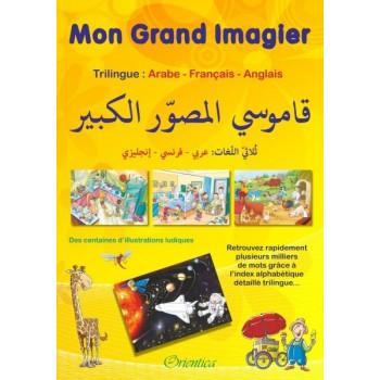 Mon Grand Imagier, Trilingue : Arabe, Français, Anglais - Edition Orientica