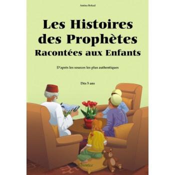 Les Histoires Des Prophètes Racontées Aux Enfants - Version Souple - A Partir de 5 ans - Edition Orientica