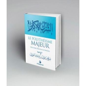 Le Polythéisme Majeur - Shaykh Fawzan - Edition Al Bayyinah