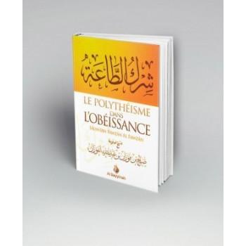 Le Polythéisme dans l'Obeissance - Shaykh Fawzan - Edition Al Bayyinah