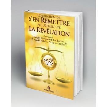 L'Obligation de s'en Remettre au Jugement de la Révélation - Edition Al Bayyinah