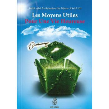 Le Moyens Utiles Pour une Vie Plus Heureuse - Edition Ibn Badis