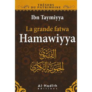 La Grande Fatwa Hamawiyya - Edition Al Hadith