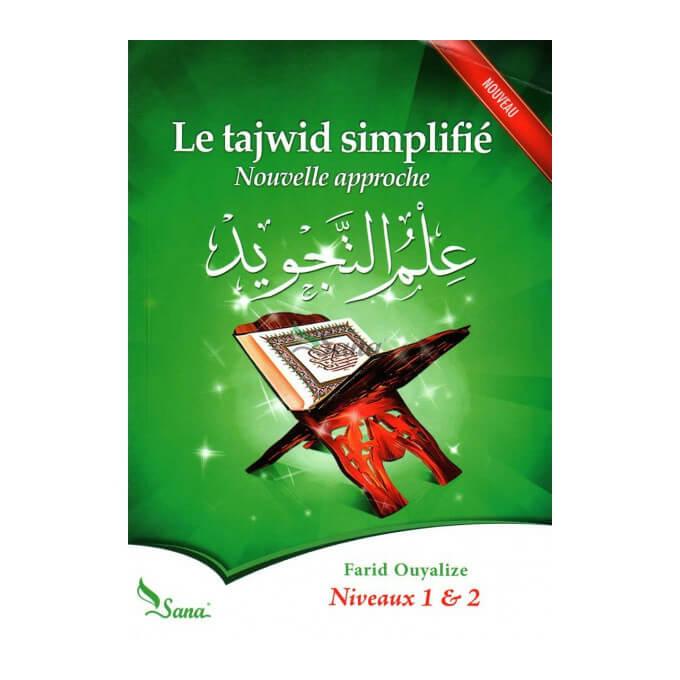 Le Tajwid Simplifié - Nouvelle Approche - Niveau 1 & 2 - Edition Sana - Septième Édition 2015