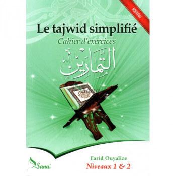 Le Tajwid Simplifié - Cahier d'Exercices - Niveau 1 & 2 - Edition Sana - Première Édition 2015