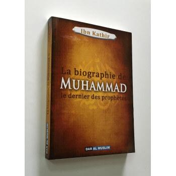 La Biographie de Muhammad le Prophète de l'Islam - Ibn Kathir - Edition Dar Al Muslim
