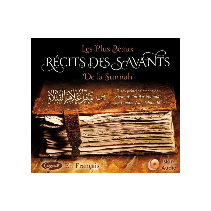 MP3 - LES PLUS BEAUX RÉCITS DES SAVANTS DE LA SUNNA - SIYAR A'LÂM AN-NUBALÂ' DE L'IMAM ADH-DAHABÎ - Islam Audio