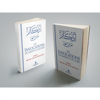 Les Invocations du Matin et du Soir - Shaykh Abdallah Abou Zayd - Edition Al Bayyinah