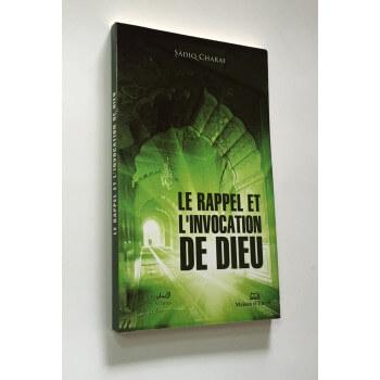 Le Rappel et l'Invocation de Dieu - Format de Poche - Sadiq Charaf - Edition Ennour