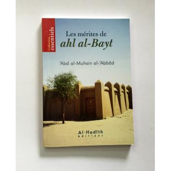 Les Mérites de Ahl Al-Bayt - Abd Al-Muhsin Al-Abbad - Edition Al Hadith