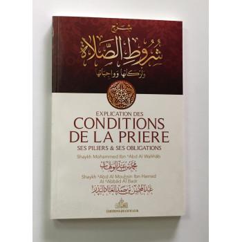 Explication Des Conditions De La Prière – Ses Piliers Et Ses Obligations – Shaykh Abd Al Mouhsin Al Badr - Edition Imam Malik