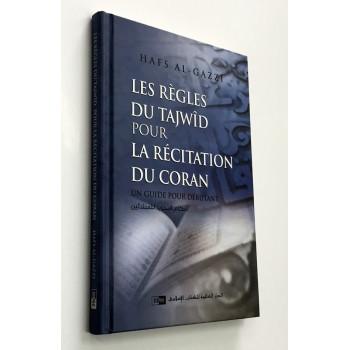 Les Règles du Tajwîd pour la Récitation du Coran - Guide pour Débutant – Hafs Al Gazzi – Edition IIPH