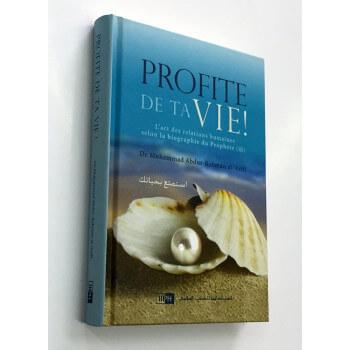Profite de ta Vie ! - Dr Muhammad Abdur-Rahman Al Arfi - Edition IIPH