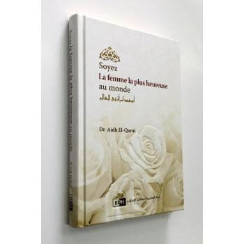 Soyer La Femme La Plus Heureuse au Monde - Dr Aidh El Qarni - Edition I.I.P.H.
