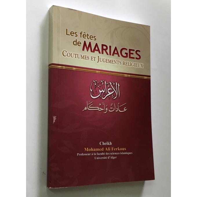 Les Fêtes de Mariages - Coutumes et Jugements Religieux - Cheikh Ferkous - Edition Ferous