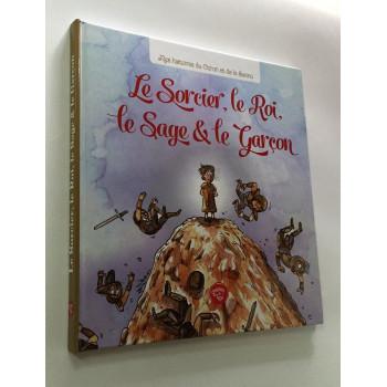 Le Sorcier, Le Roi, Le Sage et le Garçon - Edition Graine de Foi