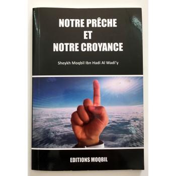 Notre prêche Et Notre Croyance - Edition Moqbil