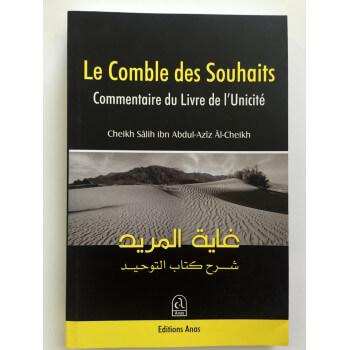 Le Comble des Souhaits Commentaire du Livre de L'Unicité - Edition Anas