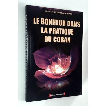 Le Bonheur dans la Pratique du Coran - Shaykh Dr Farid Al Ansari - Edition Al Madina