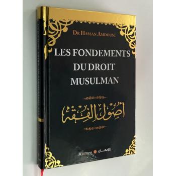 Les Fondements du Droit Muslman - Oussoul Al Fiqh - Dr Hassan Amdouni - Edition AL Imen