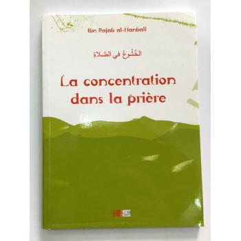 La Concentration dans la Prière - Ibn Rajab Al Hanbali - Edition la Ruche