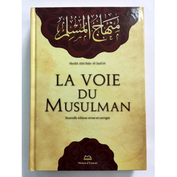 La Voie du Musulman - Uniquement en Français - Edition Ennour