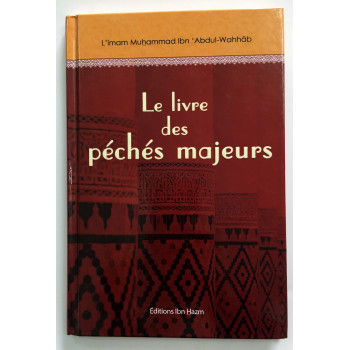 Le Livre des Péchés Majeurs - Muhammad Ibn Abdul-Wahhab - Edition Ibn Hazm
