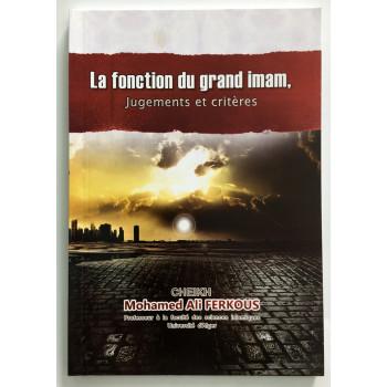 La Fonction Du Grand Imam - Jugements et Critères - Cheikh Ferkous