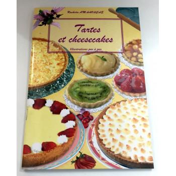 Tartes et Cheesecakes - Illustrations pas à Pas - Recettes de Cuisine - Rachida Amhaouche - Edition Chaaraoui